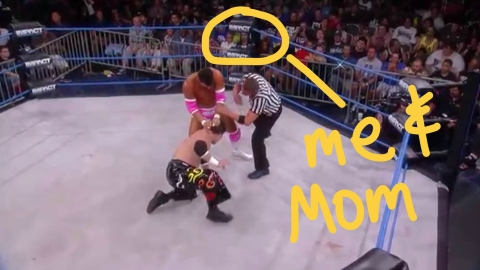 me & Mom at Impact Wrestling